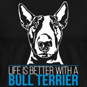 LIFE IS BETTER WITH A BULL TERRIER - Men's Premium T-Shirt