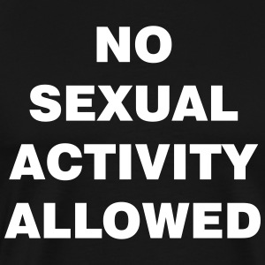 No XXX activity allowed - Men's Premium T-Shirt