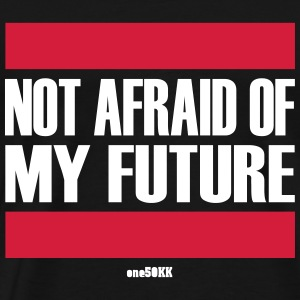 Not afraid of my future - Men's Premium T-Shirt
