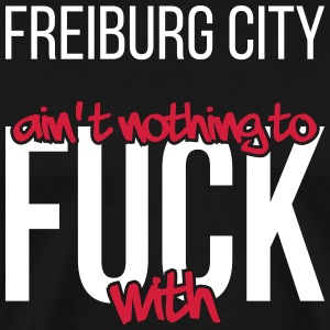 Freiburg City is not nothing to fuck with - Men's Premium T-Shirt
