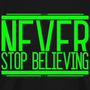 NeverStop Believing 001 AllroundDesigns - Men's Premium T-Shirt