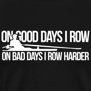On bad days I row harder - Men's Premium T-Shirt