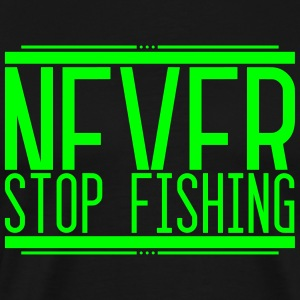 NeverStop Fishing 001 AllroundDesigns - Men's Premium T-Shirt