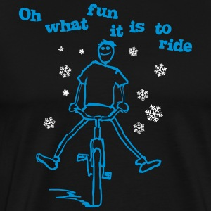 Oh what fun it is to ride! - Men's Premium T-Shirt