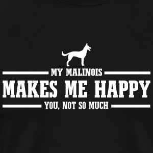 MALINOIS makes me happy - Men's Premium T-Shirt
