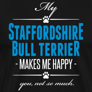 My Staffordshire Bull Terrier makes me happy - Männer Premium T-Shirt