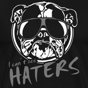 I can't see haters ENGLISH BULLDOG - Bulldog - Men's Premium T-Shirt