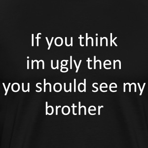 If_you_think_brother - Mannen Premium T-shirt