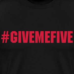 Give me Five - T-shirt Premium Homme
