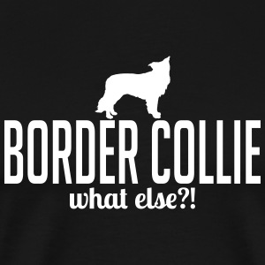 BORDER COLLIE what else - Männer Premium T-Shirt