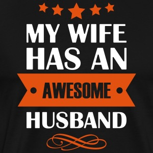 My Wife has an awesome husband - father - Men's Premium T-Shirt