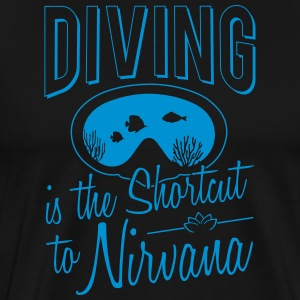 Diving is the shortcut to Nirvana - Men's Premium T-Shirt