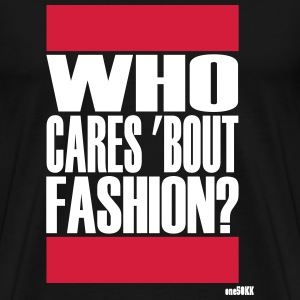 Who cares bout mode - Mannen Premium T-shirt