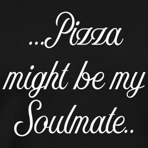 Pizza might be my soulmate - Männer Premium T-Shirt