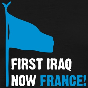 Before Iraq. Now France! - Men's Premium T-Shirt