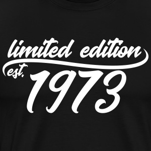 Limited Edition 1973 is - T-shirt Premium Homme