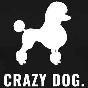 Pudel - Crazy Dog - Premium-T-shirt herr