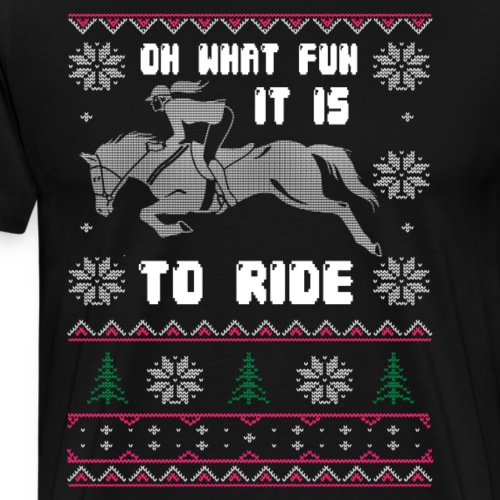 OH WHAT FUN IT IS TO RIDE - Männer Premium T-Shirt
