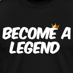 Become a Legend - Premium-T-shirt herr