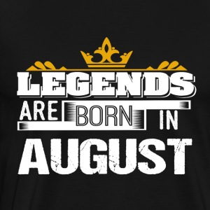 Legends født i august - Herre premium T-shirt