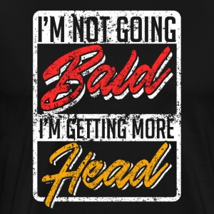 Not Bald More Head - Men's Premium T-Shirt