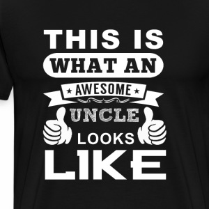 This i what an awesome uncle looks like - T-shirt Premium Homme