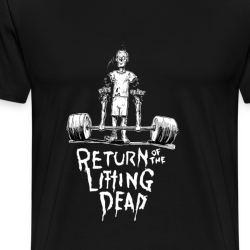 Return of the lifting Dead, Black - Männer Premium T-Shirt
