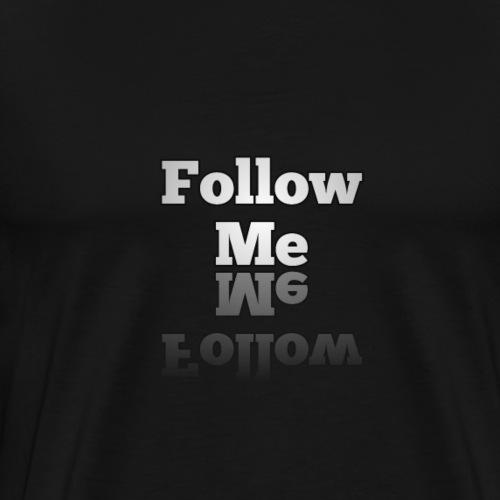 Follow me - Männer Premium T-Shirt