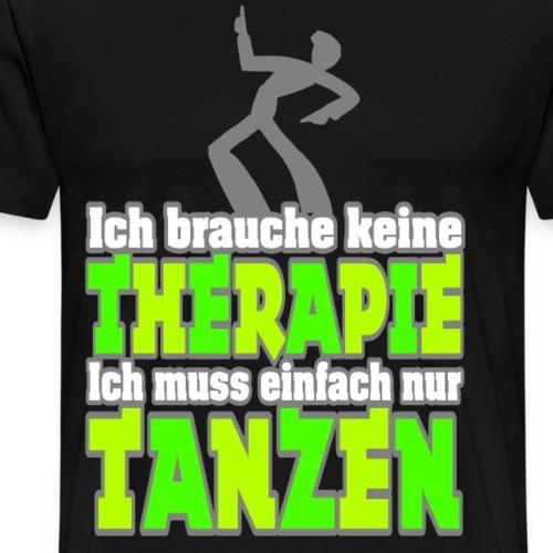 Einfach nur TANZEN - Männer Premium T-Shirt