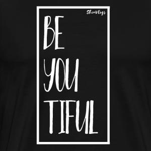 BE YOU TIFUL (BEAUTIFUL) - WHITE - Men's Premium T-Shirt