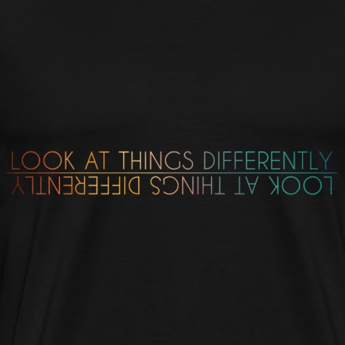 Look at things differenttly - Maglietta Premium da uomo