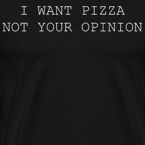 i want pizza - Männer Premium T-Shirt