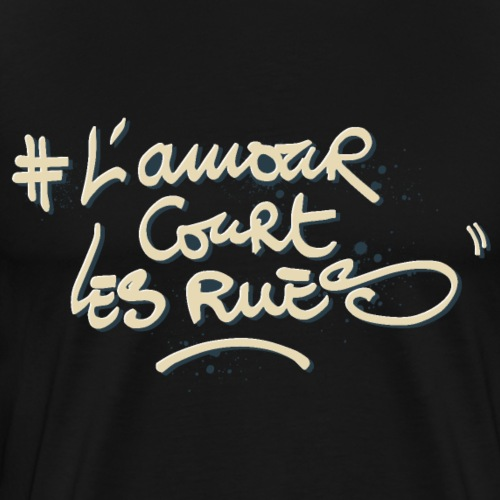 L'AMOUR COURT LES RUES Tee Shirts - T-shirt Premium Homme