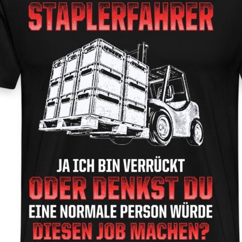 STAPLERFAHRER SPRUCH - Männer Premium T-Shirt