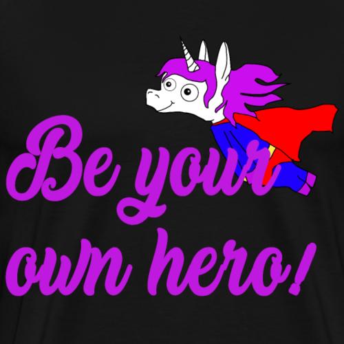 Be your own hero - Einhorndesign - Männer Premium T-Shirt