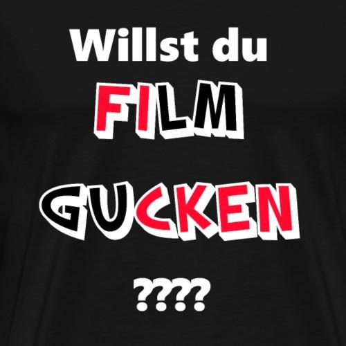 Willst du Film gucken?? - Männer Premium T-Shirt