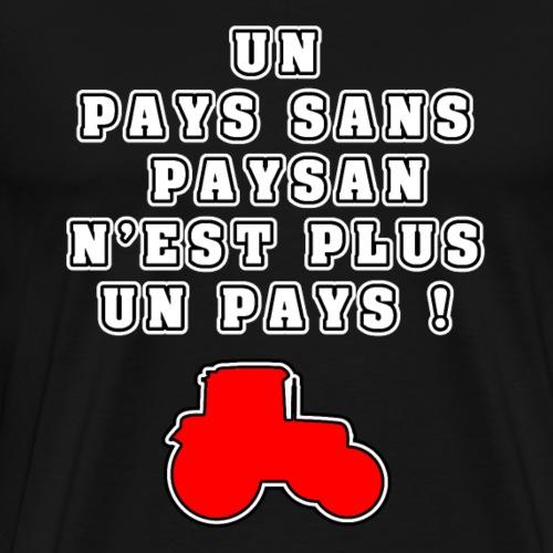 UN PAYS SANS PAYSAN N'EST PLUS UN PAYS - T-shirt Premium Homme