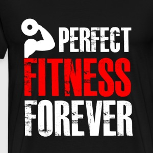 Perfect fitness forever! - Männer Premium T-Shirt