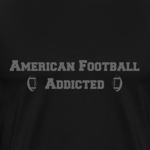 American Football Addicted - Männer Premium T-Shirt