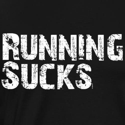 Running Sucks Laufen Fitness Motto Sport - Männer Premium T-Shirt