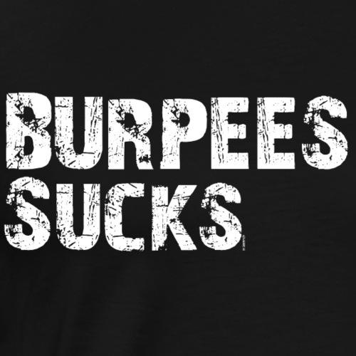 Burpees sucks Fitness Sport Motto Sportart Frau - Männer Premium T-Shirt