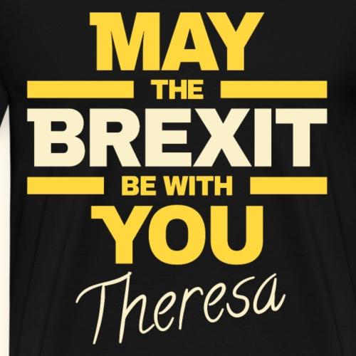 BREXIT Möge der Brexit mit dir sein Theresa - Männer Premium T-Shirt