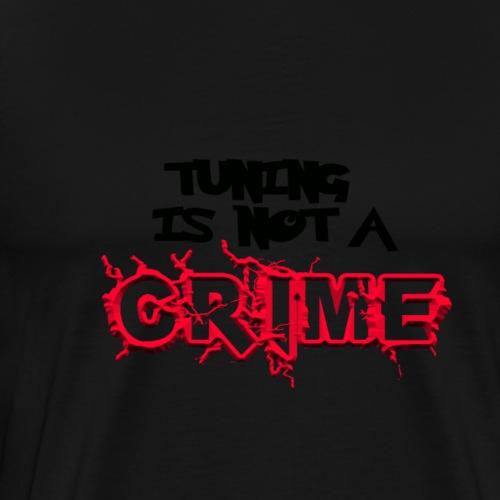Tuning is not a crime - Männer Premium T-Shirt