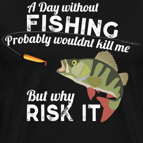 Day without Fishing Angeln Fishyworm Barsch Perch - Männer Premium T-Shirt