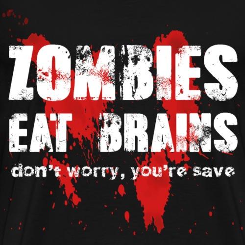 Zombies essen Gehirne - Männer Premium T-Shirt