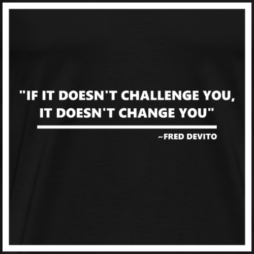 Trainingsspruch, Fred Devito, Motivation - Männer Premium T-Shirt