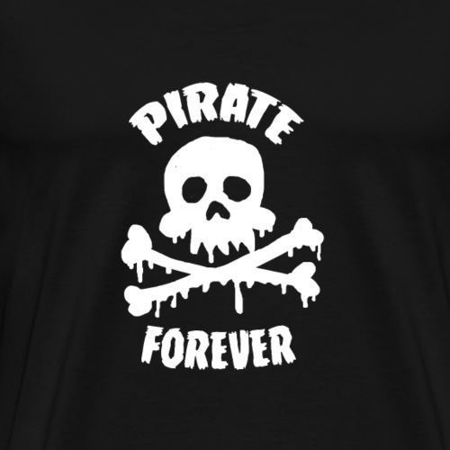 pirate forever - T-shirt Premium Homme