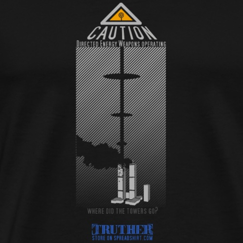 DIRECTED ENERGY WEAPONS - Männer Premium T-Shirt