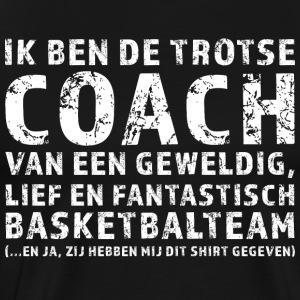 Trotse Coach Basketbalteam - Mannen Premium T-shirt