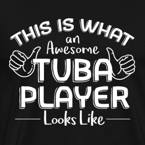 Such a great TUBA looks Players - Men's Premium T-Shirt
